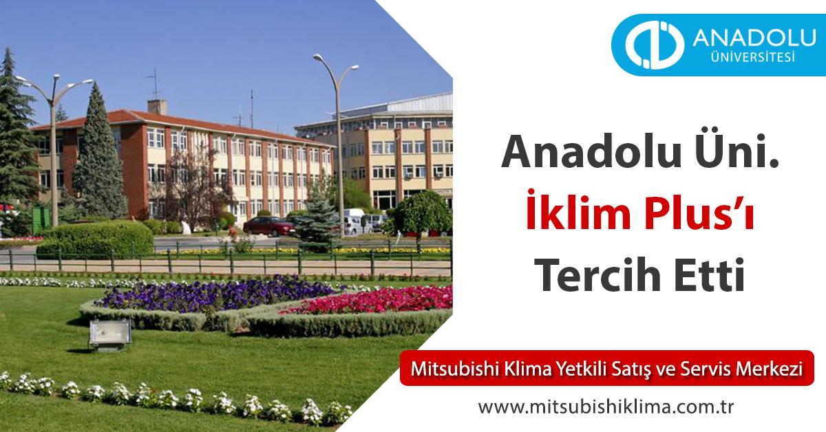 Anadolu Üniversitesi Klima Hizmetlerinde İklim Plus'ı Tercih Etti