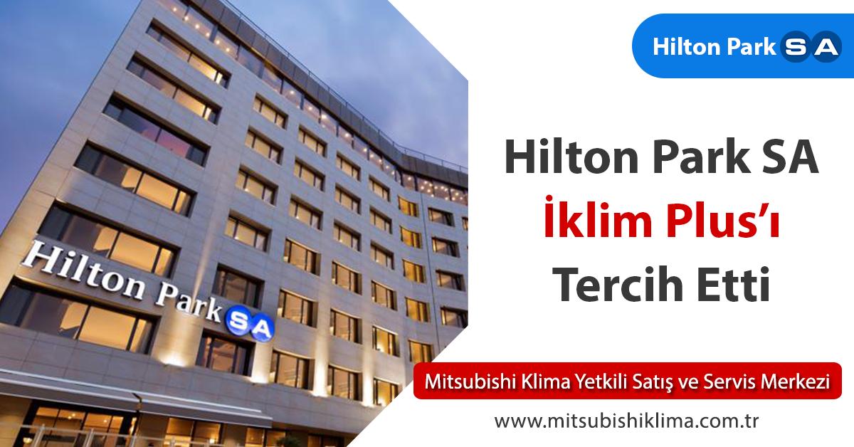 Hilton Park SA VRF Sistemlerinde Bizi Tercih Etti